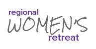 REGIONAL WOMEN'S RETREAT